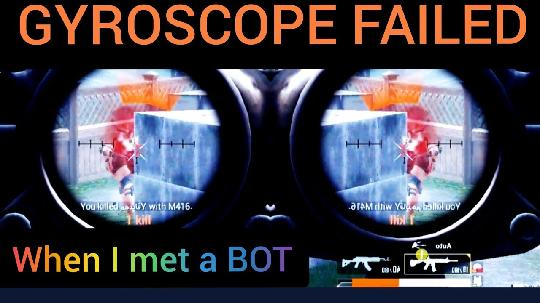 PUBG MOBILE - GYROSCOPE FAILED WHEN I MET A BOT Sub 4 sub it's